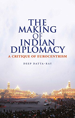 9781849042130: The Making of Indian Diplomacy: A Critique of Eurocentrism