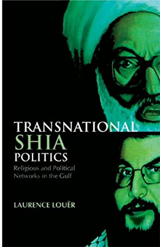 9781849042147: Transnational Shia Politics: Religious and Political Networks in the Gulf