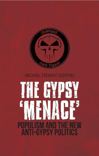 Gypsy Menace: Populism and the New Anti-Gypsy Politics: Stewart, Michael