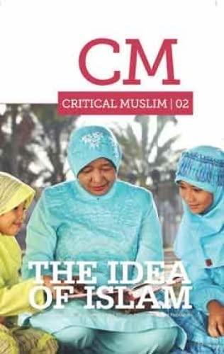 Critical Muslim 02: The Idea of Islam: Robin Yassin-Kassab