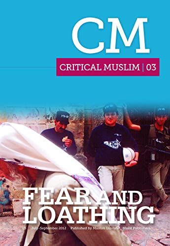 9781849042222: Critical Muslim 3: Fear and Loathing
