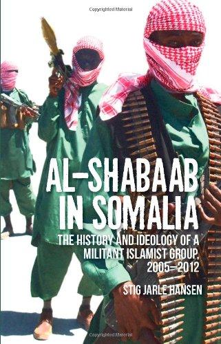 9781849042505: Al-Shabaab in Somalia: The history and ideology of a militant Islamist Group, 2005-2012 (Somali Politics and History)