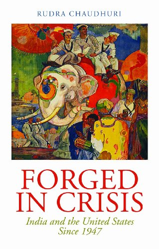 9781849043045: Forged in Crisis: India and the United States Since 1947