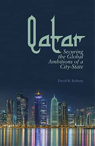 9781849043250: Qatar: Securing the Global Ambitions of a City-state