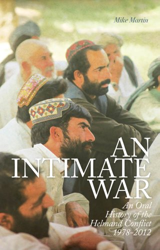 An Intimate War: An Oral History of the Helmand Conflict (9781849043366) by Mike Martin (author)