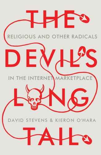 The Devil's Long Tail: Religious and Other Radicals in the Internet Marketplace (1849043434) by David Stevens; Kieron O'Hara