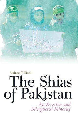 The Shias of Pakistan: An Assertive and Beleaguered Minority (Hardcover)