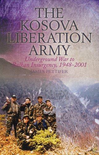 9781849043748: The Kosova Liberation Army: Underground War to Balkan Insurgency, 1948-2001