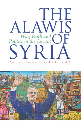 9781849043991: The Alawis of Syria: War, Faith and Politics in the Levant