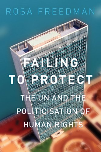 9781849044097: Failing to Protect: The UN and the Politicisation of Human Rights