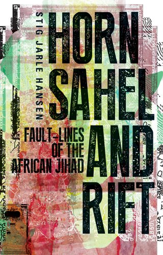 9781849044141: Horn, Sahel and Rift: Fault-lines of the African Jihad