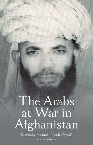The Arabs at War in Afghanistan: Hamid, Mustafa; Farrall, Leah
