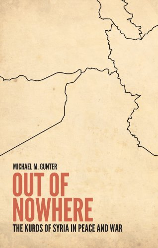 9781849044356: Out of Nowhere: The Kurds of Syria in Peace and War