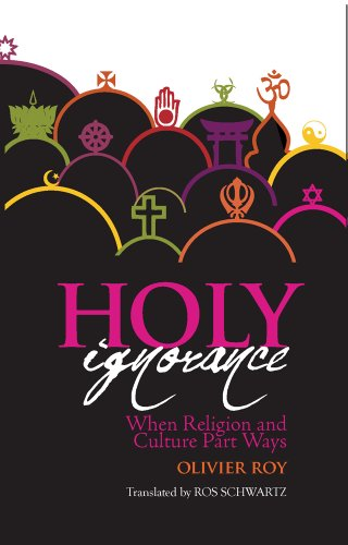 9781849044479: Holy Ignorance: When Religion and Culture Part Ways