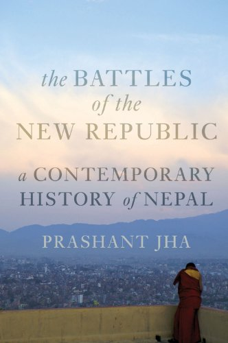9781849044592: Battles of the New Republic: A Contemporary History of Nepal