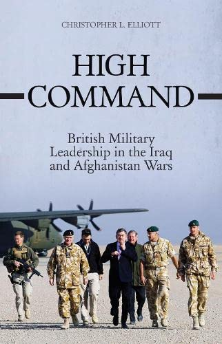 9781849044608: High Command: British Military Leadership in the Iraq and Afghanistan Wars