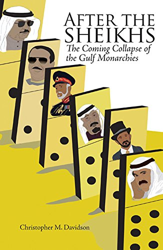 9781849045070: After the Sheikhs: The Coming Collapse of the Gulf Monarchies