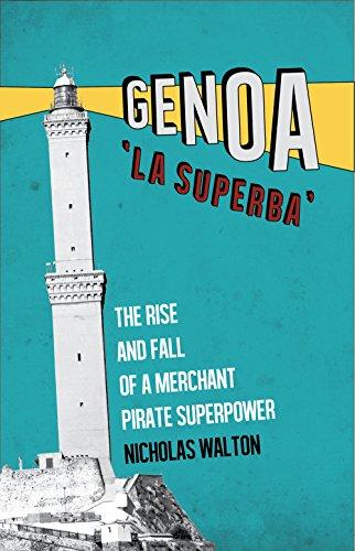 Genoa, 'La Superba': The Rise and Fall: Walton, Nicholas