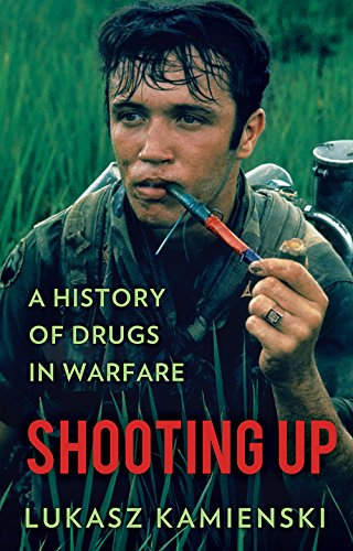9781849045513: Shooting Up: A History of Drugs in Warfare