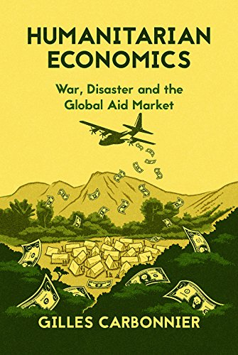 9781849045520: Humanitarian Economics: War, Disaster and the Global Aid Market
