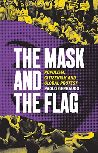 9781849045568: The Mask and the Flag: Populism, Citizenism and Global Protest