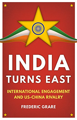 India Turns East: International Engagement and US-China: Frederic Grare
