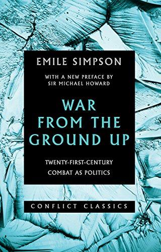 9781849049481: War from the Ground Up: Twenty-First-Century Combat as Politics