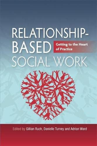 9781849050036: Relationship-Based Social Work: Getting to the Heart of Practice