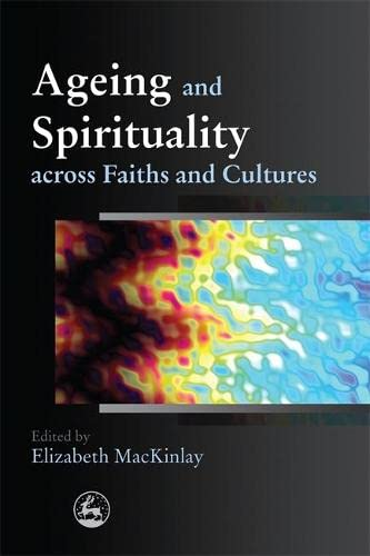 9781849050067: Ageing and Spirituality across Faiths and Cultures