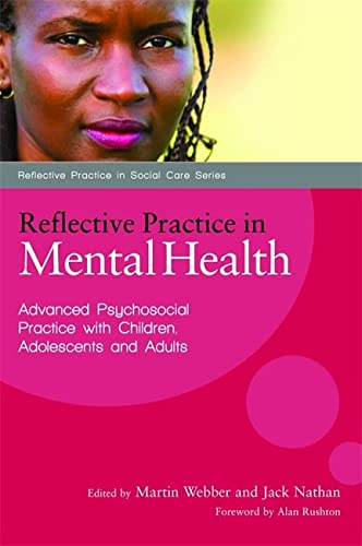 9781849050296: Reflective Practice in Mental Health: Advanced Psychosocial Practice with Children, Adolescents and Adults (Reflective Practice in Social Care)