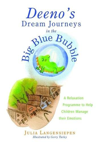 9781849050395: Deeno's Dream Journeys in the Big Blue Bubble: A Relaxation Programme to Help Children Manage their Emotions