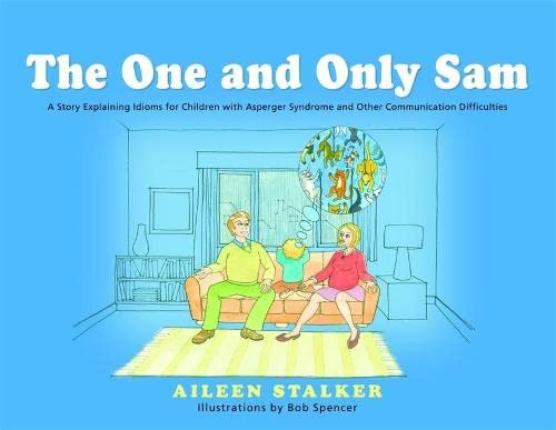 9781849050401: The One and Only Sam: A Story Explaining Idioms for Children with Asperger Syndrome and Other Communication Difficulties