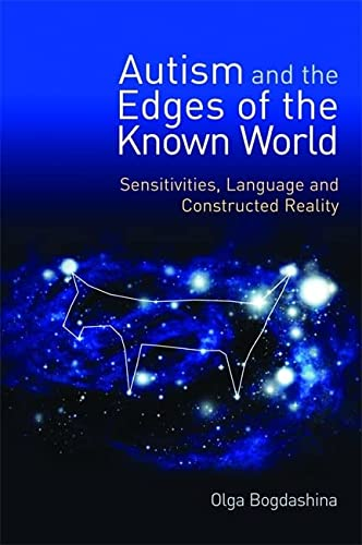 9781849050425: Autism and the Edges of the Known World: Sensitivities, Language and Constructed Reality