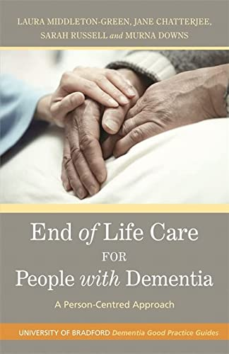 9781849050470: End of Life Care for People with Dementia: A Person-Centred Approach (University of Bradford Dementia Good Practice Guides)