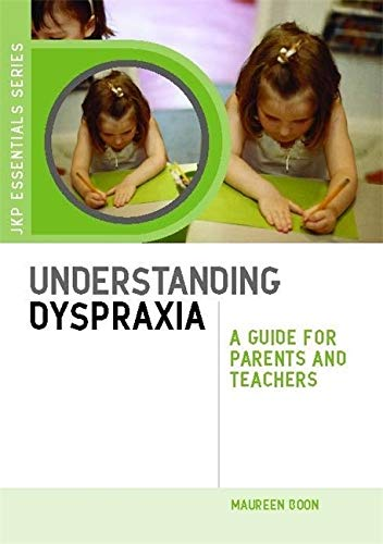 9781849050692: Understanding Dyspraxia: A Guide for Parents and Teachers (JKP Essentials)