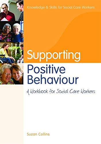 9781849050739: Supporting Postive Behaviour: A Workbook for Social Care Workers (Knowledge and Skills for Social Care Workers)