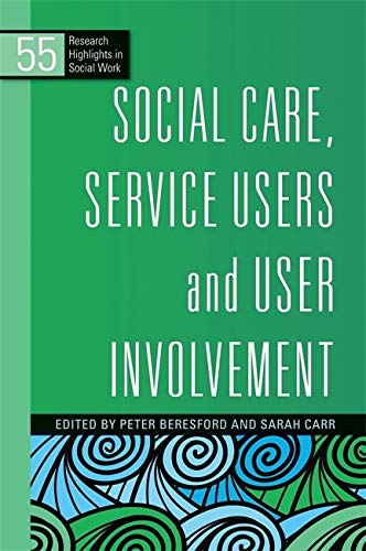 9781849050753: Social Care, Service Users and User Involvement (Research Highlights in Social Work)