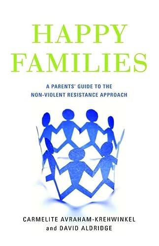 9781849050845: Happy Families: A Parents' Guide to the Non-Violent Resistance Approach