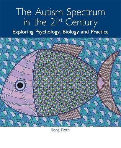 9781849050876: The Autism Spectrum in the 21st Century: Exploring Psychology, Biology and Practice