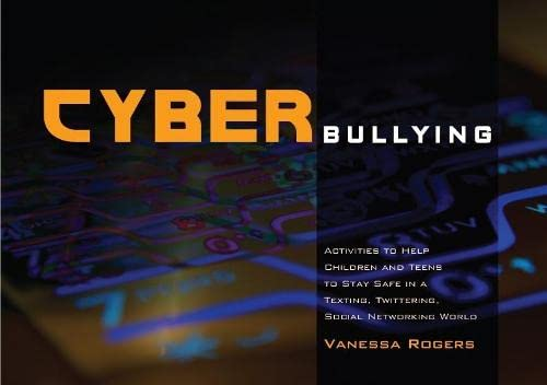 9781849051057: Cyberbullying: Activities to Help Children and Teens to Stay Safe in a Texting, Twittering, Social Networking World