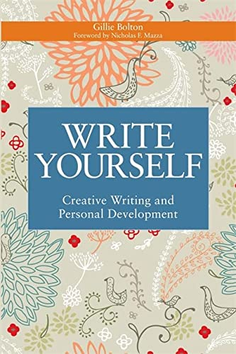 Write Yourself: Creative Writing and Personal Development (Writing for Therapy or Personal ...