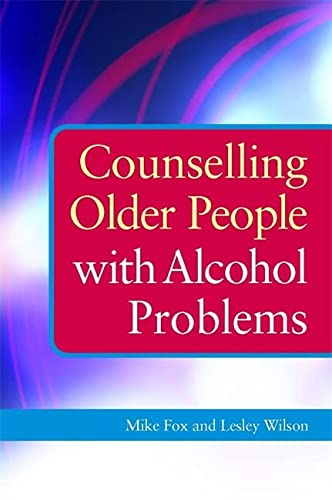9781849051170: Counselling Older People with Alcohol Problems
