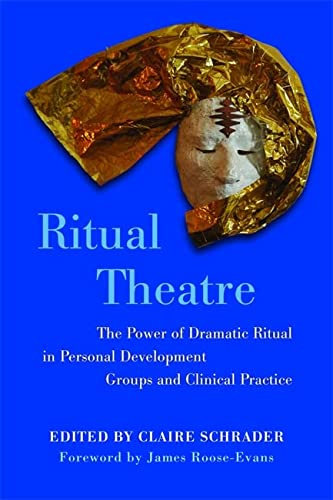 9781849051385: Ritual Theatre: The Power of Dramatic Ritual in Personal Development Groups and Clinical Practice