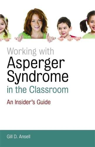 9781849051569: Working with Asperger Syndrome in the Classroom: An Insider's Guide