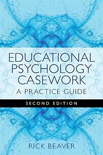 9781849051736: Educational Psychology Casework: A Practice Guide Second Edition