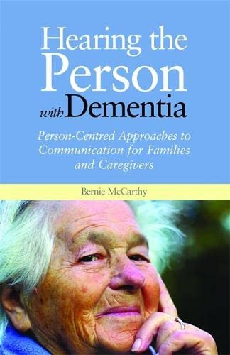 9781849051866: Hearing the Person With Dementia: Person-Centred Approaches to Communication for Families and Caregivers A Books on Prescription Title