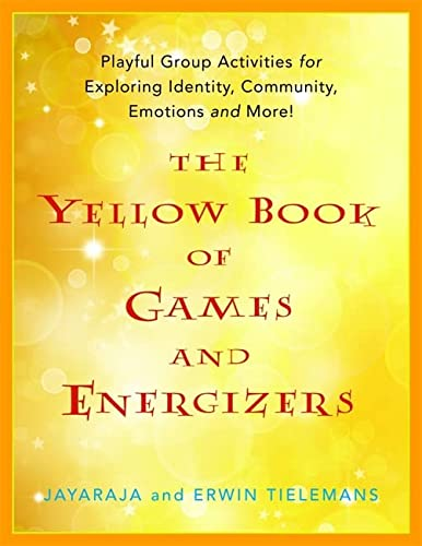 9781849051927: The Yellow Book of Games and Energizers: Playful Group Activities for Exploring Identity, Community, Emotions and More!