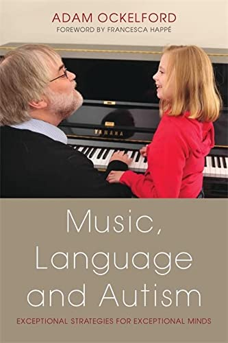 9781849051972: Music, Language and Autism: Exceptional Strategies for Exceptional Minds