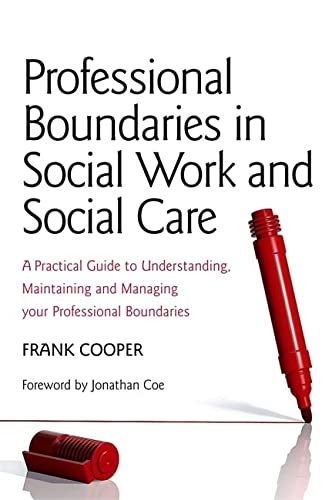 9781849052153: Professional Boundaries in Social Work and Social Care: A Practical Guide to Understanding, Maintaining and Managing Your Professional Boundaries