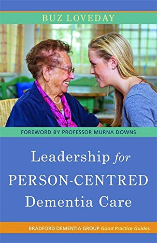 Leadership for Person-Centred Dementia Care (University of Bradford Dementia Good Practice Guides):...